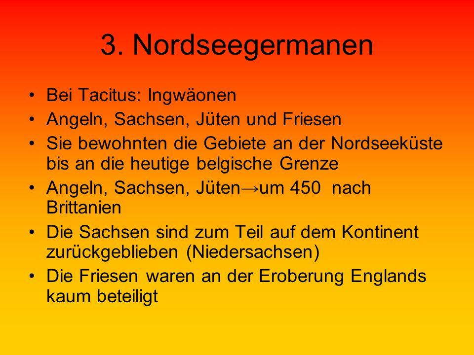 3. Nordseegermanen Bei Tacitus: Ingwäonen