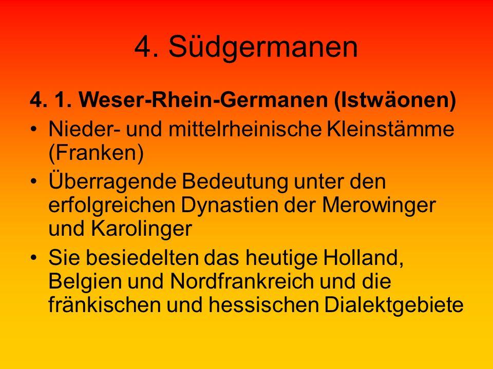 4. Südgermanen 4. 1. Weser-Rhein-Germanen (Istwäonen)
