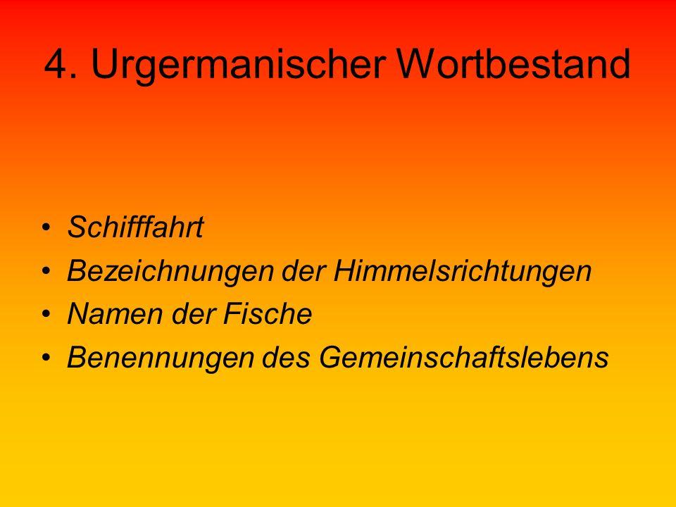 4. Urgermanischer Wortbestand