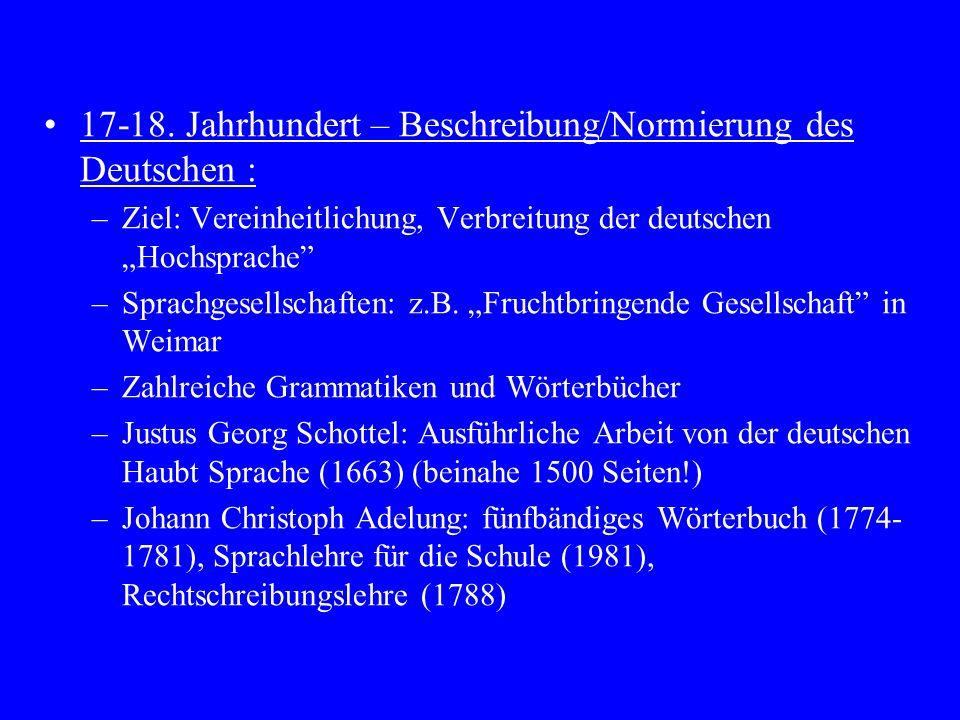 17-18. Jahrhundert – Beschreibung/Normierung des Deutschen :