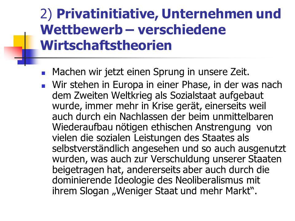 2) Privatinitiative, Unternehmen und Wettbewerb – verschiedene Wirtschaftstheorien
