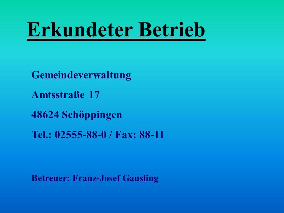 Erkundeter Betrieb Gemeindeverwaltung Amtsstraße 17 48624 Schöppingen