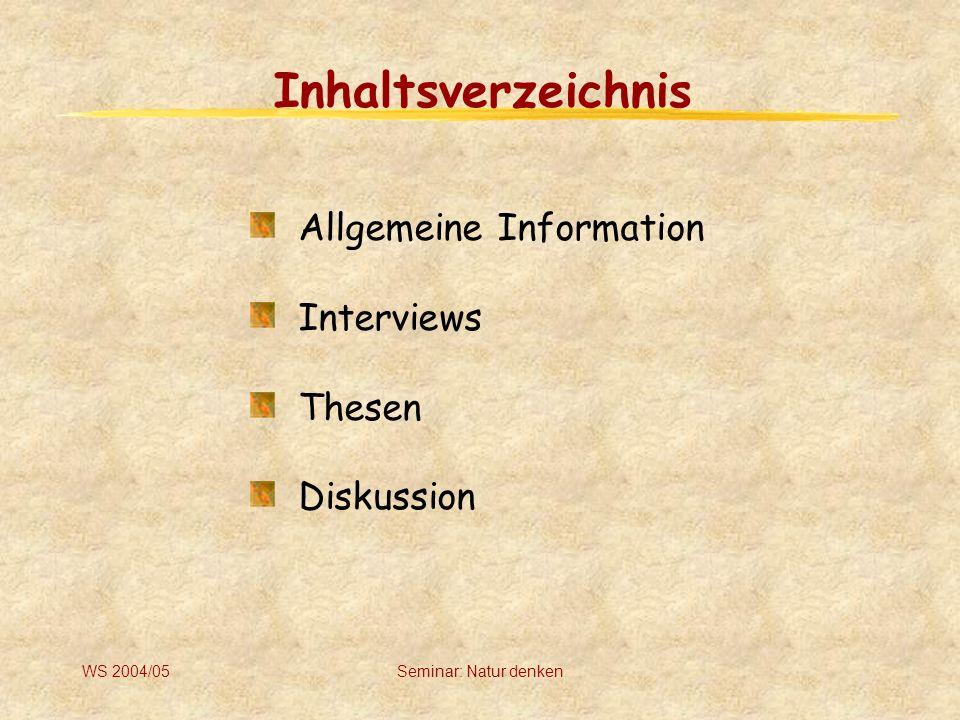 Inhaltsverzeichnis Allgemeine Information Interviews Thesen Diskussion