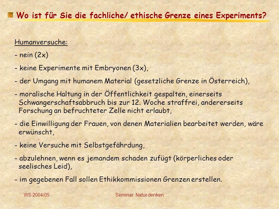 Wo ist für Sie die fachliche/ ethische Grenze eines Experiments