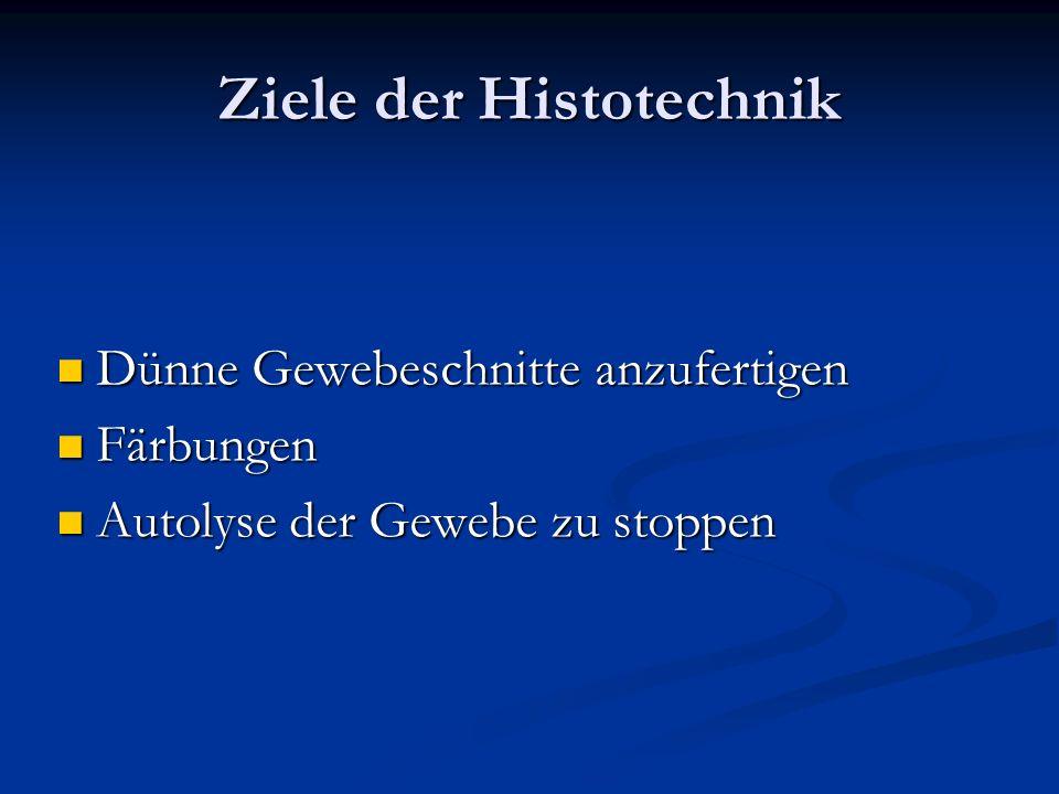 Ziele der Histotechnik