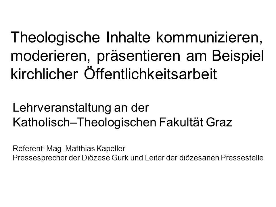 Theologische Inhalte kommunizieren, moderieren, präsentieren am Beispiel kirchlicher Öffentlichkeitsarbeit