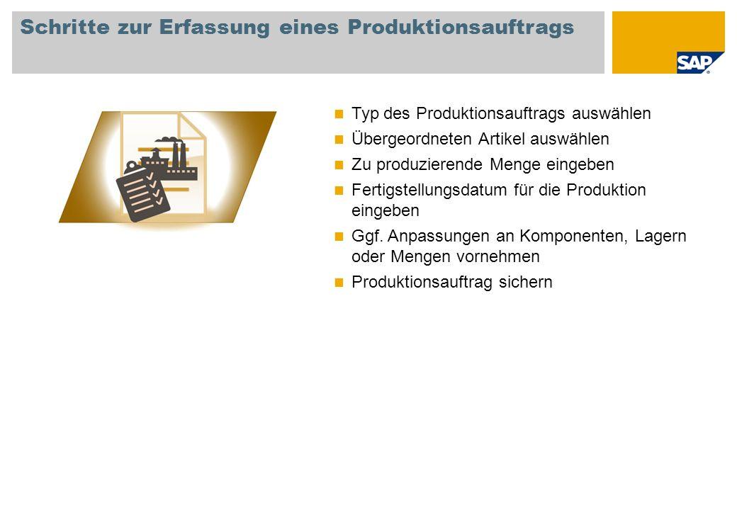 Schritte zur Erfassung eines Produktionsauftrags