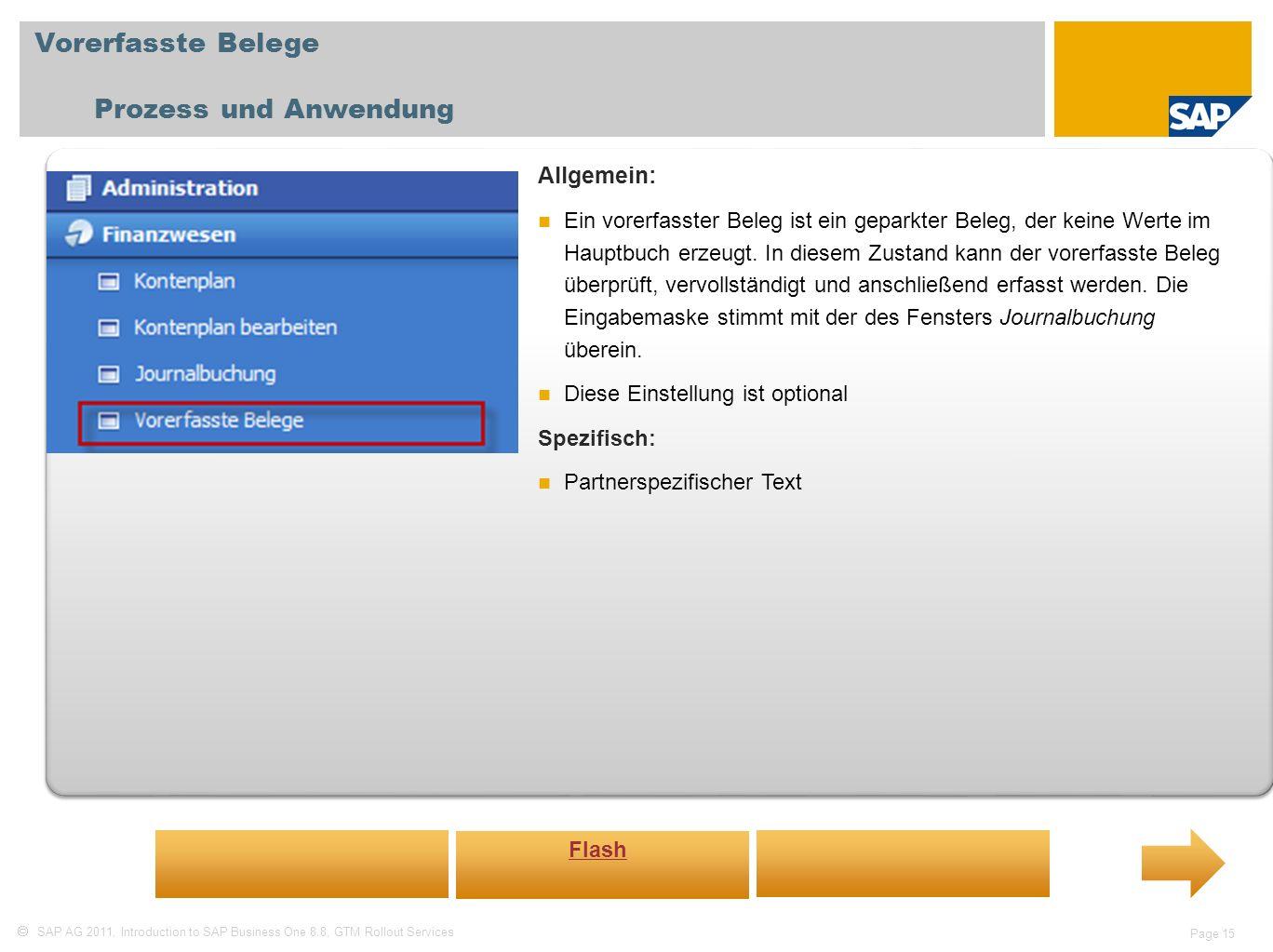 Vorerfasste Belege Prozess und Anwendung Allgemein:
