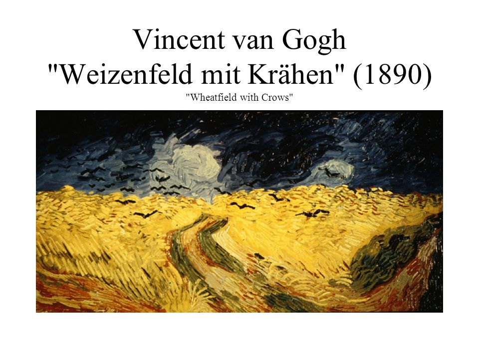 Vincent van Gogh Weizenfeld mit Krähen (1890) Wheatfield with Crows