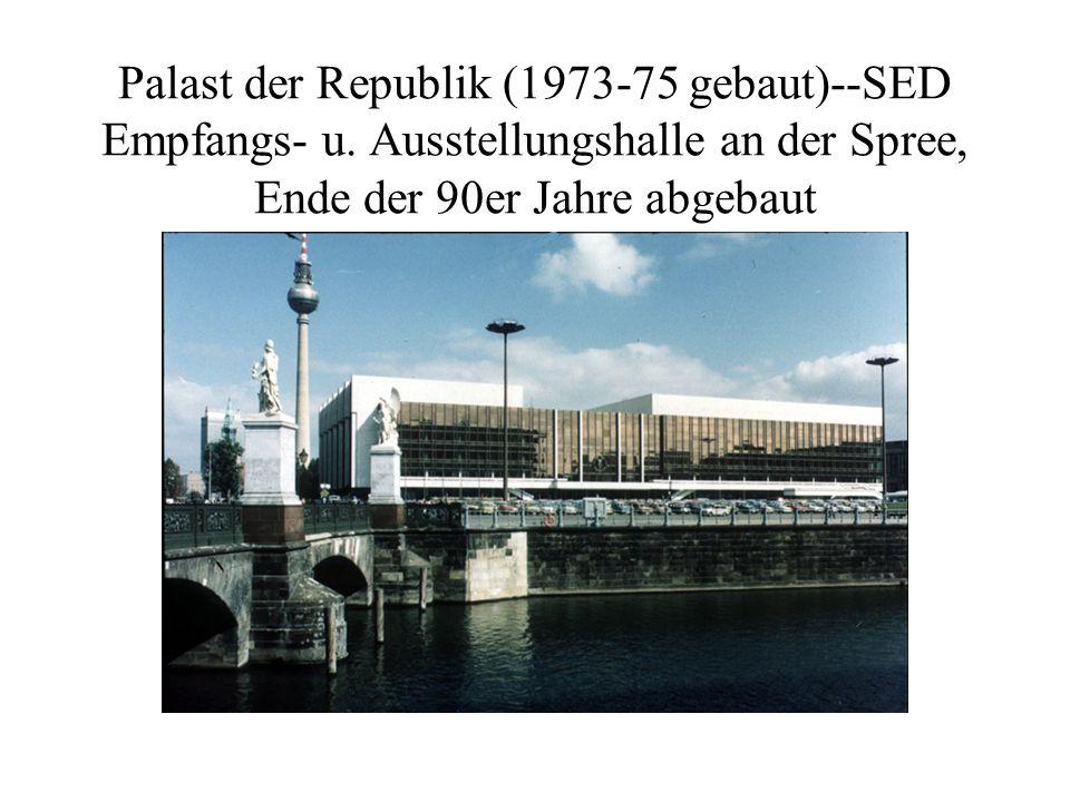 Palast der Republik (1973-75 gebaut)--SED Empfangs- u