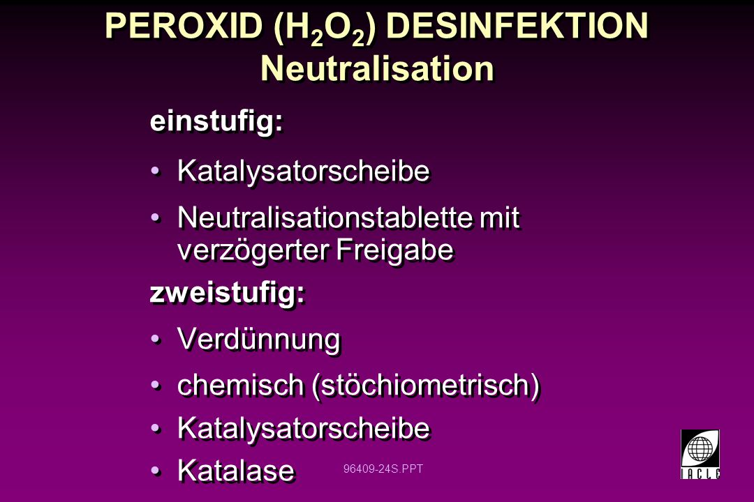 PEROXID (H2O2) DESINFEKTION Neutralisation