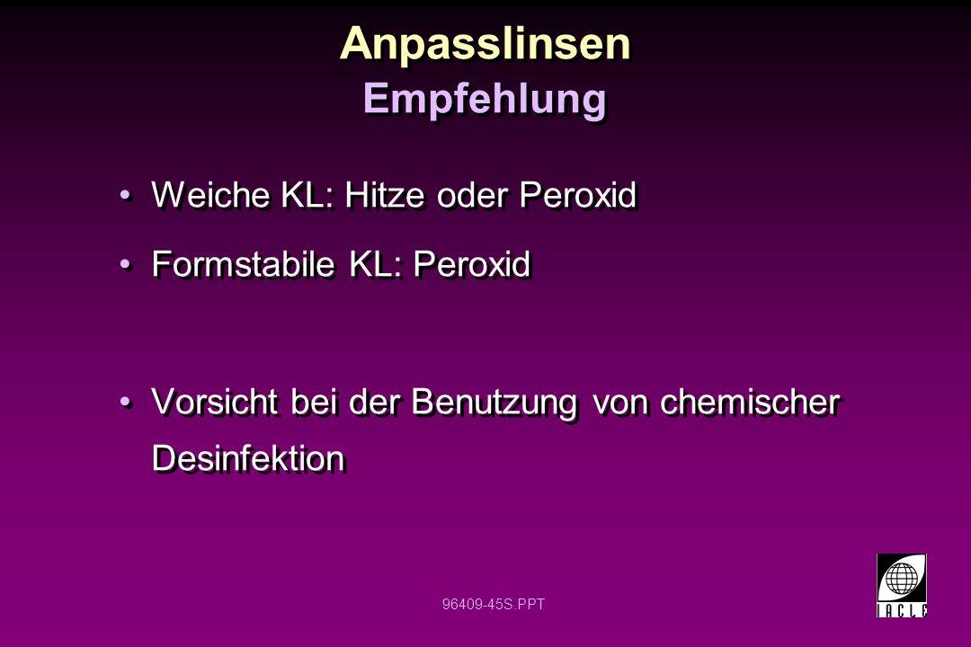 Anpasslinsen Empfehlung Weiche KL: Hitze oder Peroxid