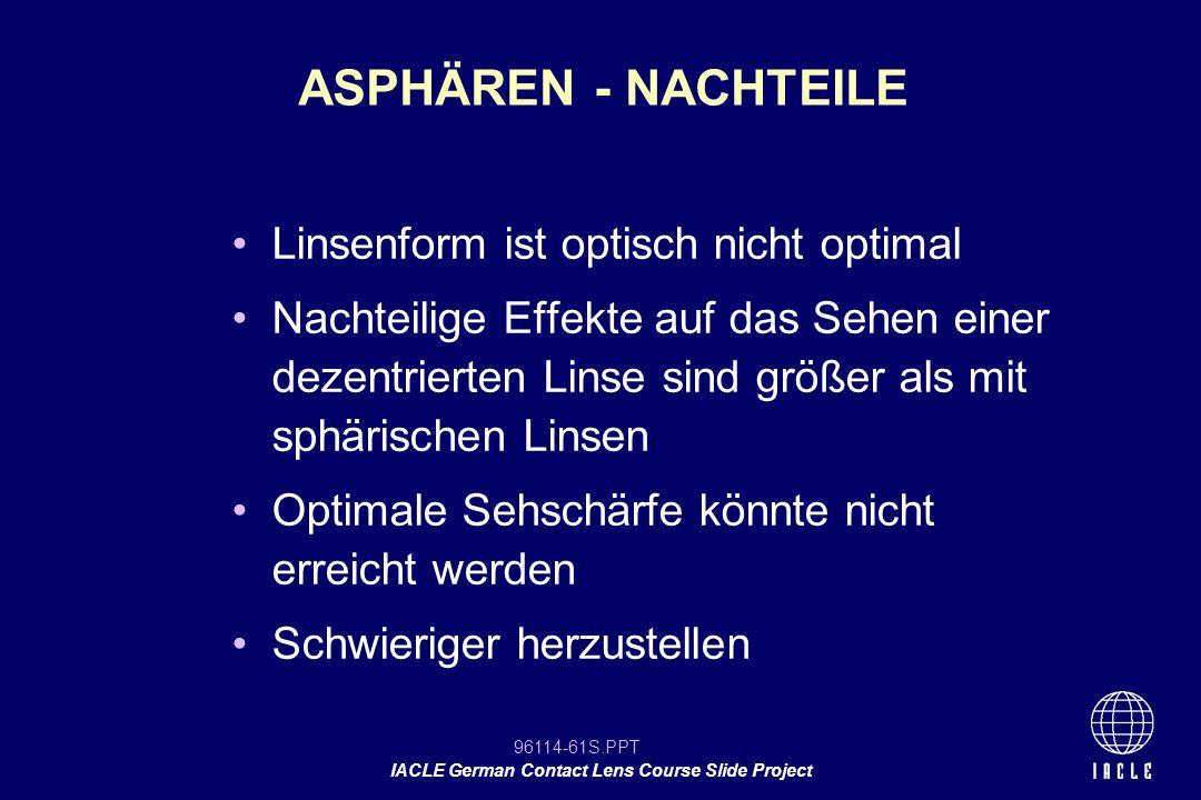 ASPHÄREN - NACHTEILE Linsenform ist optisch nicht optimal