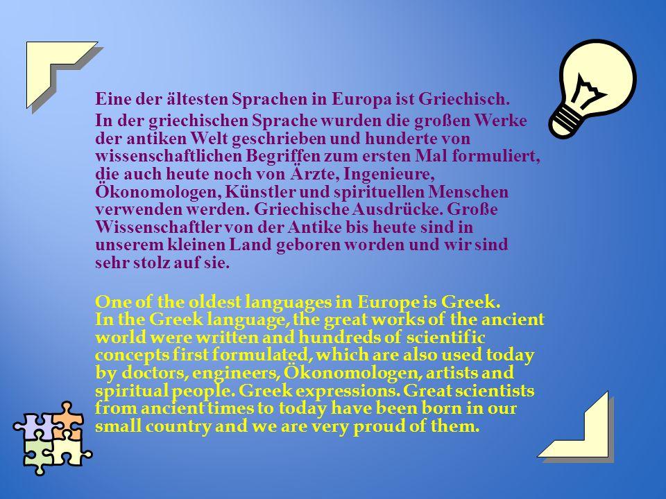 Eine der ältesten Sprachen in Europa ist Griechisch