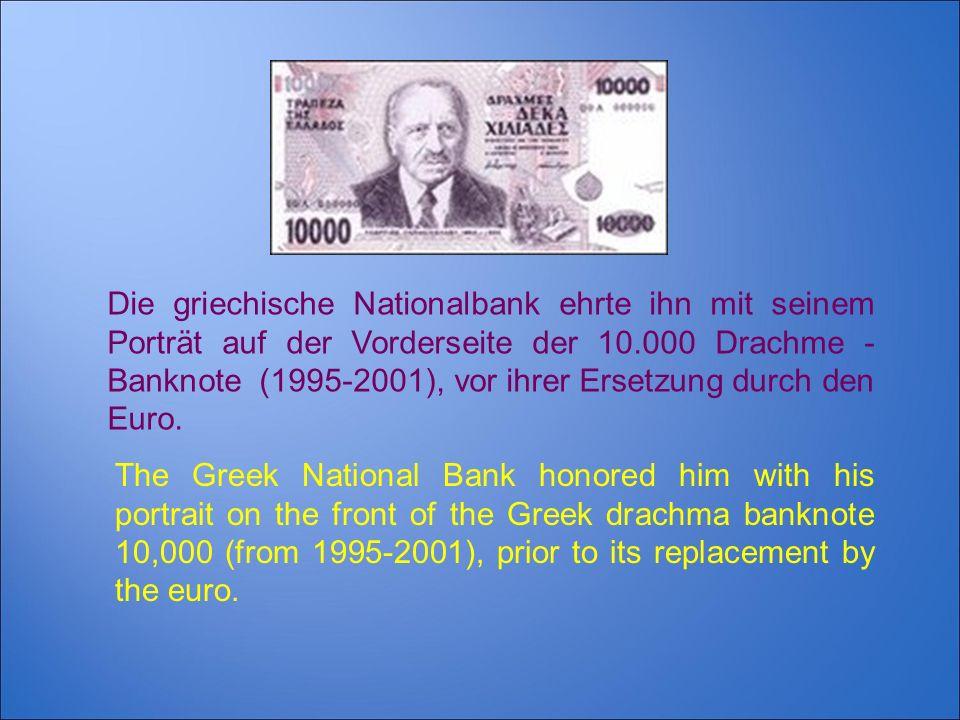 Die griechische Nationalbank ehrte ihn mit seinem Porträt auf der Vorderseite der 10.000 Drachme -Banknote (1995-2001), vor ihrer Ersetzung durch den Euro.