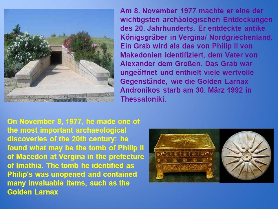 Am 8. November 1977 machte er eine der wichtigsten archäologischen Entdeckungen
