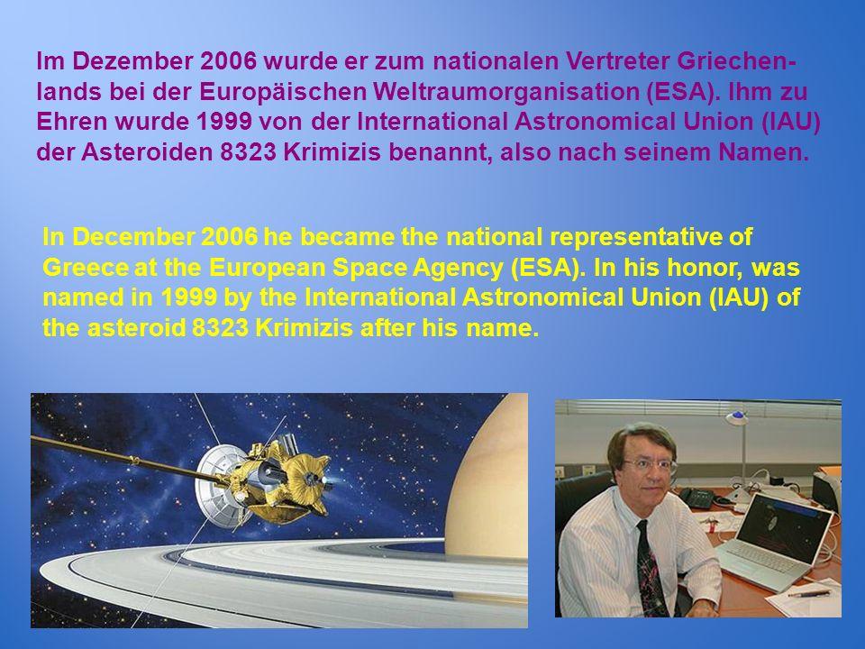 Im Dezember 2006 wurde er zum nationalen Vertreter Griechen-lands bei der Europäischen Weltraumorganisation (ESA). Ihm zu Ehren wurde 1999 von der International Astronomical Union (IAU) der Asteroiden 8323 Krimizis benannt, also nach seinem Namen.