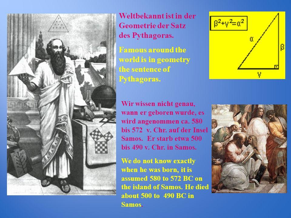 Weltbekannt ist in der Geometrie der Satz des Pythagoras.