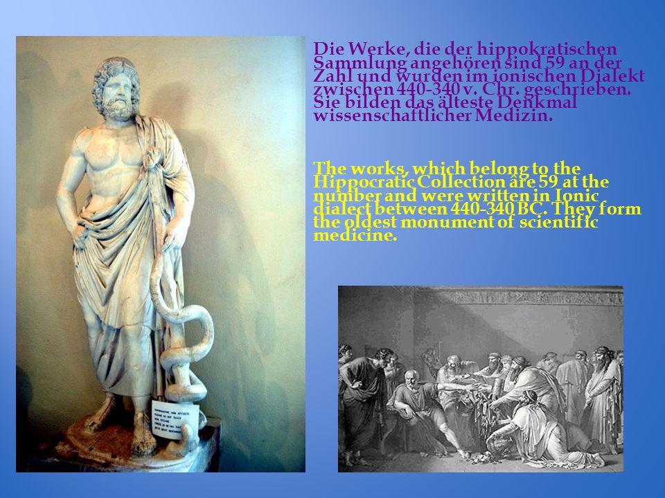 Die Werke, die der hippokratischen Sammlung angehören sind 59 an der Zahl und wurden im ionischen Dialekt zwischen 440-340 v.
