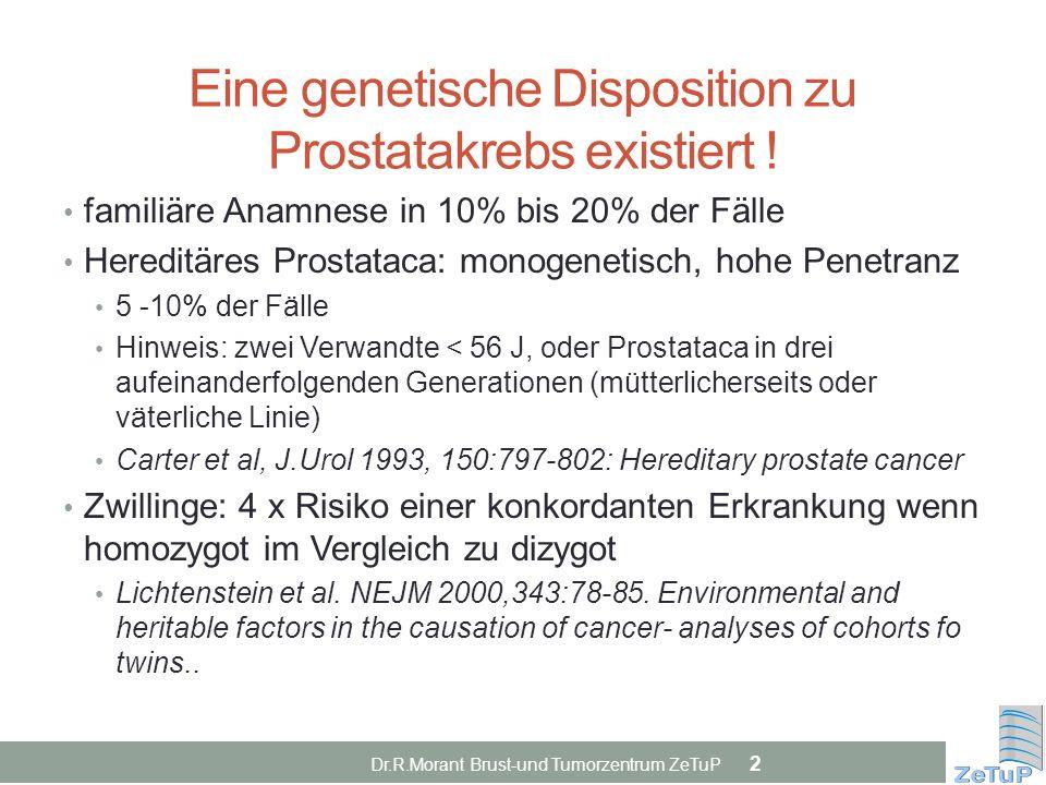 Eine genetische Disposition zu Prostatakrebs existiert !