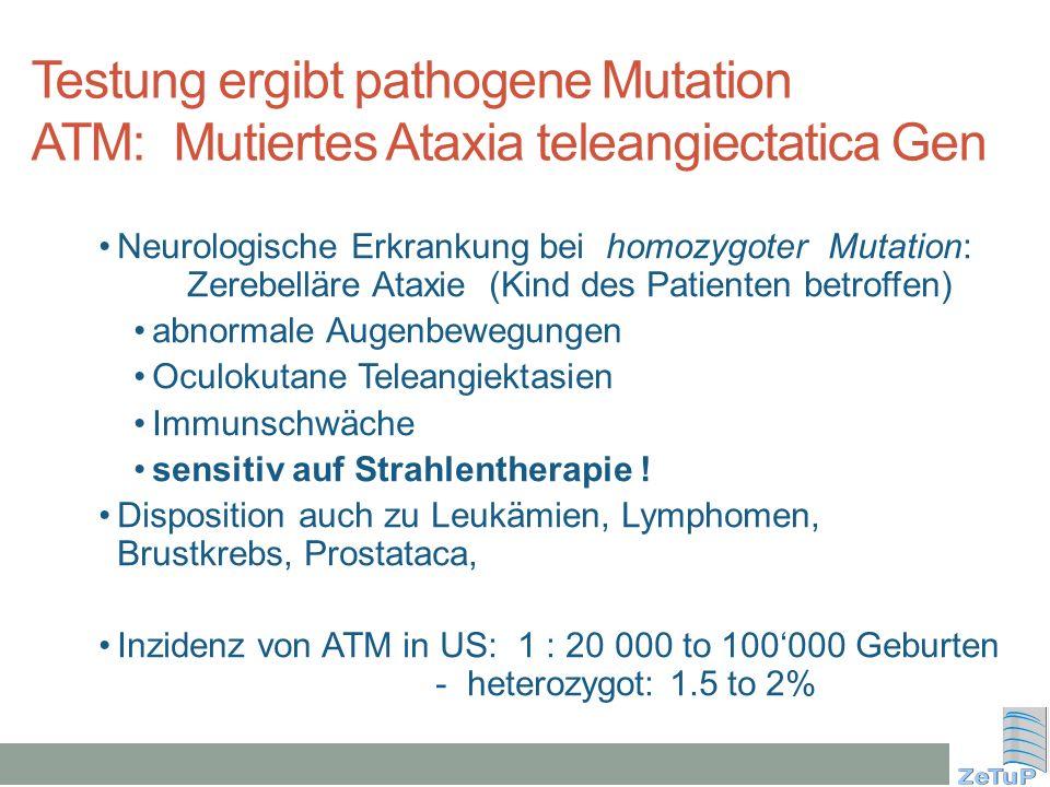 Testung ergibt pathogene Mutation ATM: Mutiertes Ataxia teleangiectatica Gen