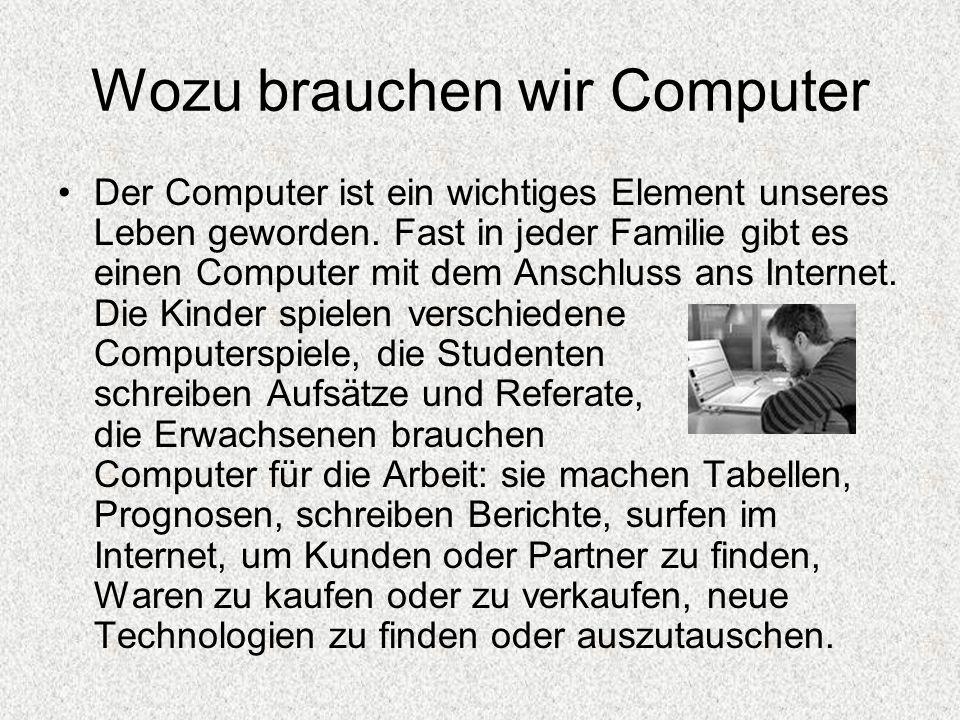 Wozu brauchen wir Computer