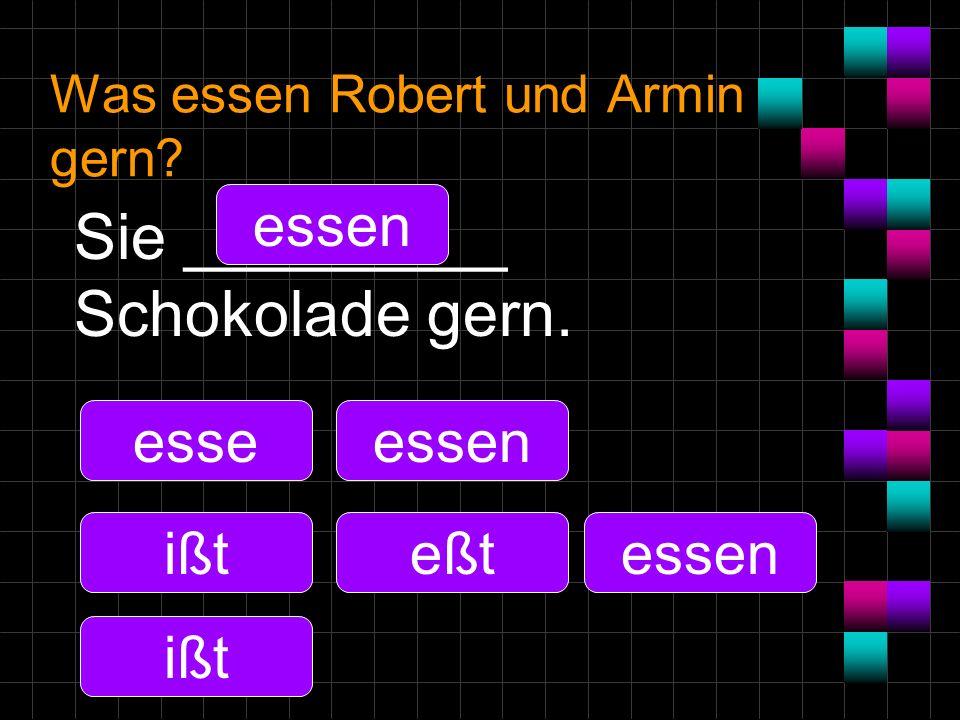 Was essen Robert und Armin gern