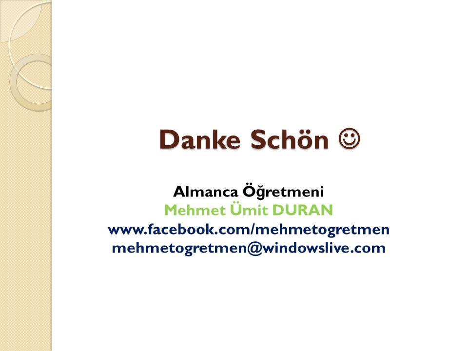 Danke Schön  Almanca Öğretmeni Mehmet Ümit DURAN