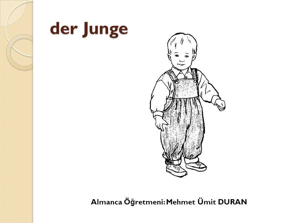 der Junge Almanca Öğretmeni: Mehmet Ümit DURAN