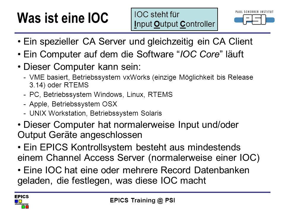 Was ist eine IOC IOC steht für. Input Output Controller. Ein spezieller CA Server und gleichzeitig ein CA Client.