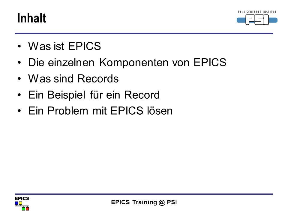 Inhalt Was ist EPICS Die einzelnen Komponenten von EPICS