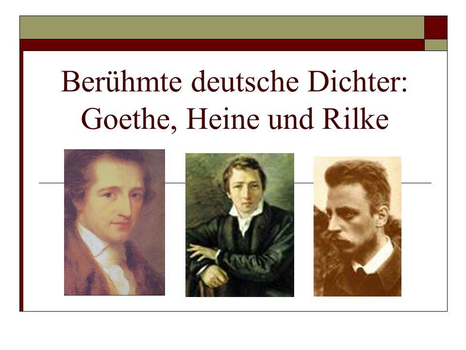 Berühmte deutsche Dichter: Goethe, Heine und Rilke