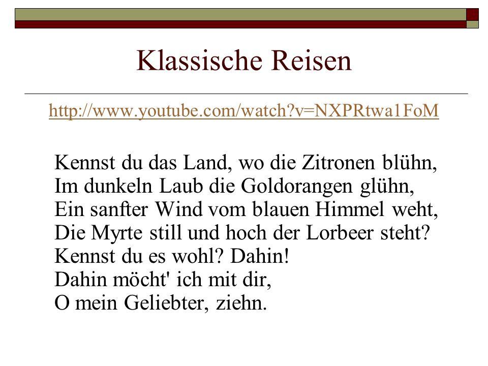 Klassische Reisen http://www.youtube.com/watch v=NXPRtwa1FoM.