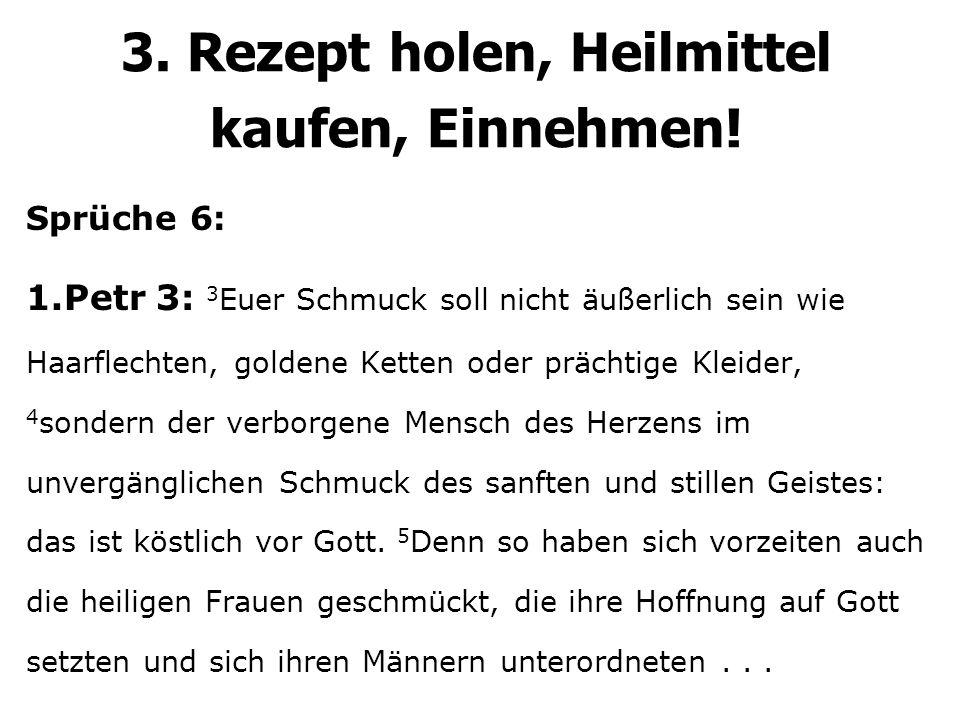3. Rezept holen, Heilmittel kaufen, Einnehmen!