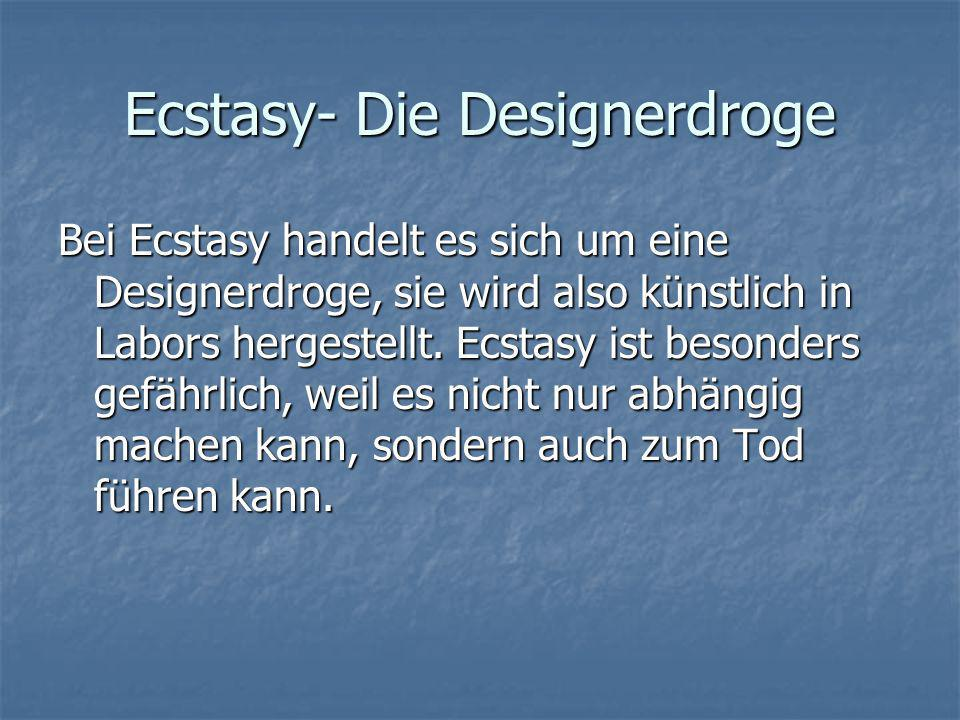 Ecstasy- Die Designerdroge