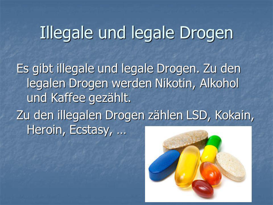 Illegale und legale Drogen