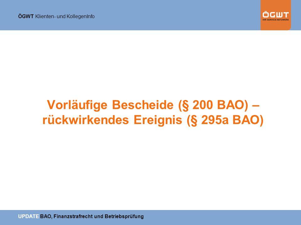 Vorläufige Bescheide (§ 200 BAO) – rückwirkendes Ereignis (§ 295a BAO)