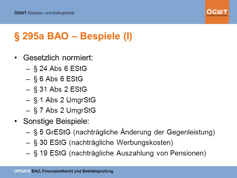 § 295a BAO – Bespiele (I) Gesetzlich normiert: Sonstige Beispiele: