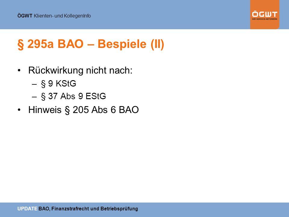 § 295a BAO – Bespiele (II) Rückwirkung nicht nach: