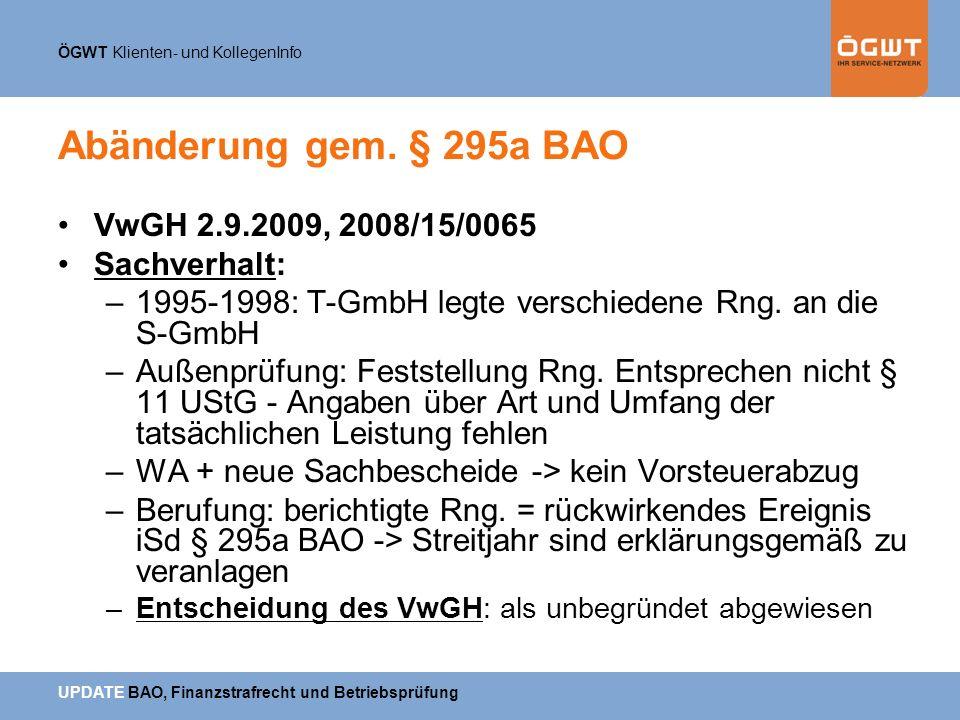 Abänderung gem. § 295a BAO VwGH 2.9.2009, 2008/15/0065 Sachverhalt: