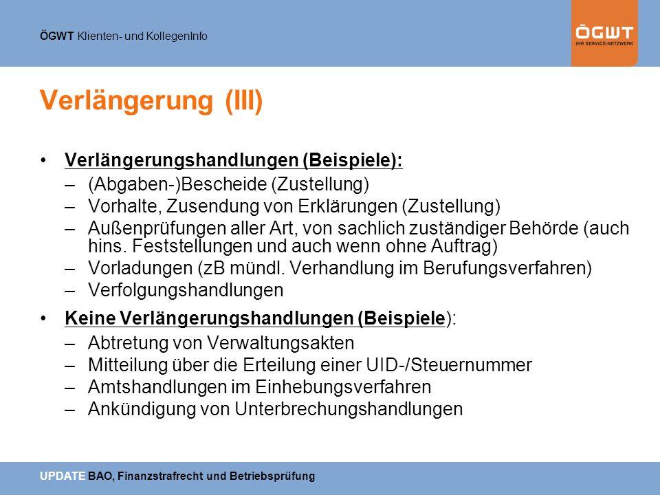Verlängerung (III) Verlängerungshandlungen (Beispiele):