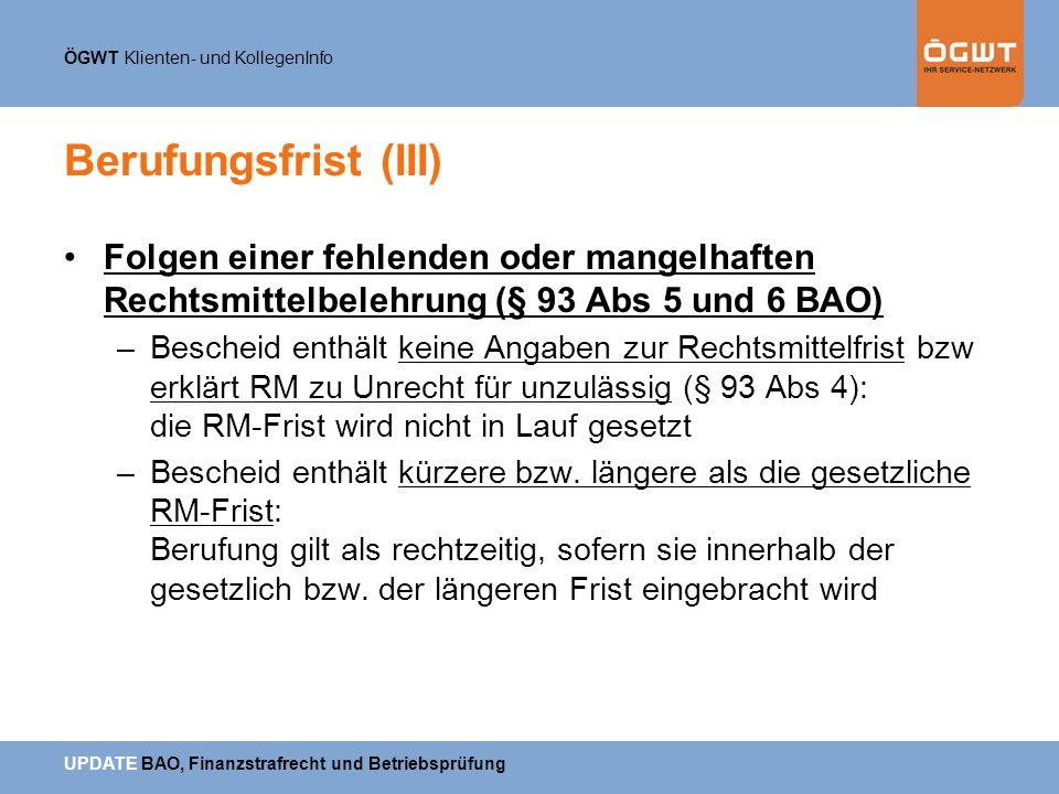 Berufungsfrist (III) Folgen einer fehlenden oder mangelhaften Rechtsmittelbelehrung (§ 93 Abs 5 und 6 BAO)