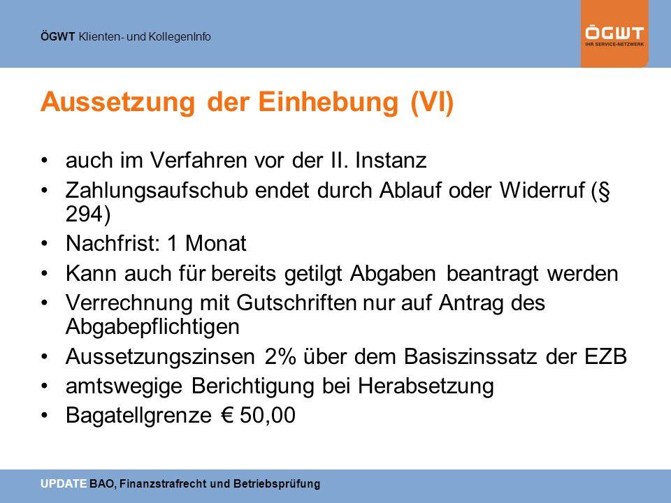Aussetzung der Einhebung (VI)