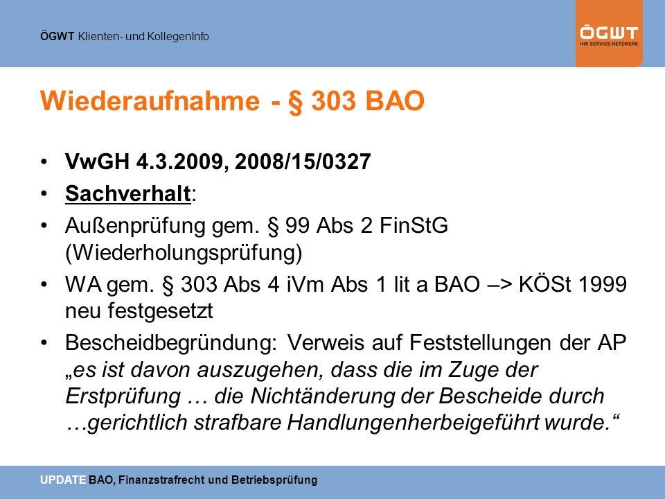 Wiederaufnahme - § 303 BAO VwGH 4.3.2009, 2008/15/0327 Sachverhalt: