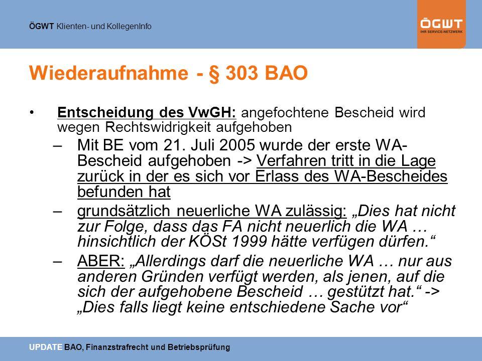 Wiederaufnahme - § 303 BAO Entscheidung des VwGH: angefochtene Bescheid wird wegen Rechtswidrigkeit aufgehoben.