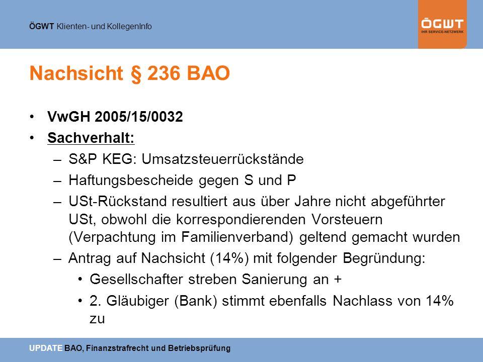 Nachsicht § 236 BAO VwGH 2005/15/0032 Sachverhalt: