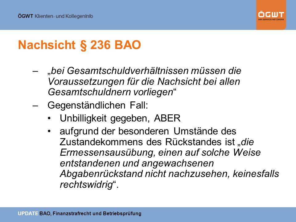 """Nachsicht § 236 BAO """"bei Gesamtschuldverhältnissen müssen die Voraussetzungen für die Nachsicht bei allen Gesamtschuldnern vorliegen"""