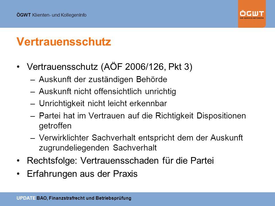 Vertrauensschutz Vertrauensschutz (AÖF 2006/126, Pkt 3)