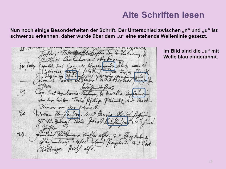 """Alte Schriften lesen Nun noch einige Besonderheiten der Schrift. Der Unterschied zwischen """"n und """"u ist."""
