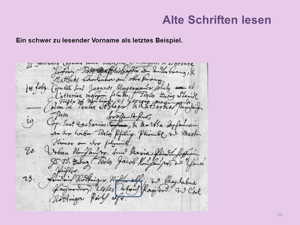 Alte Schriften lesen Ein schwer zu lesender Vorname als letztes Beispiel.